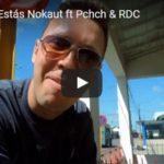 Pa´Qué Tú Estás Nokaut ft Pchch & RDC