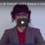 Comunicado de Somos+ sobre ataque a Cubalex