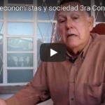 Economía, economistas y sociedad 3ra conferencia